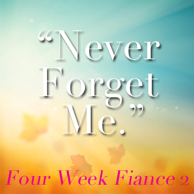 Four Weeks Fiance