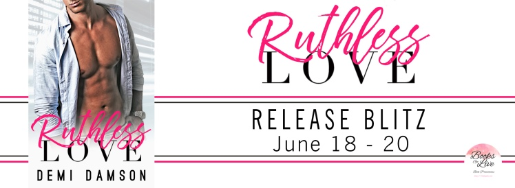 Ruthless Love by Demi Damson